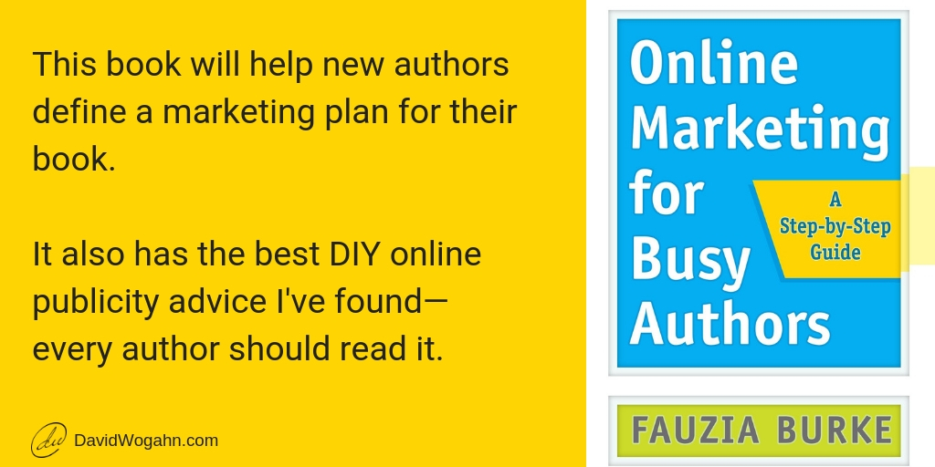 Online Marketing for Busy Authors: A Step-by-Step Guide by Fauzia Burke